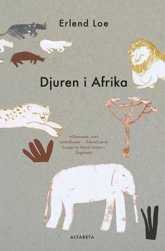 Djuren i Afrika – Erlend Loe – Bok Satire, Roman, Humor, Reading, Books, Movie Posters, Liv, Oslo, Animals