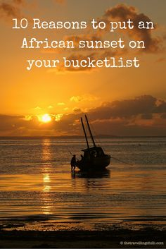 10 Reasons to put an African sunset on your bucket list - Africa is famous for its sunsets with golden glow. It is spectacular to see. When visiting Africa, definitely put seeing an African sunset on your bucket list via