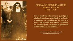 Rosa Stein, conversa al catolicismo, Carmelita Seglar, mujer sencilla y bondadosa. Murió martir de Cristo junto con su hermana Santa Edith Stein