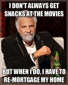 I don't always get snacks at the movies