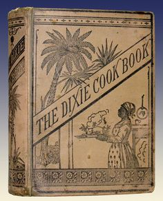 1883 The Dixie #Cookbook Antique Confederate Southern Recipes. This is a reworked book pub under several titles.