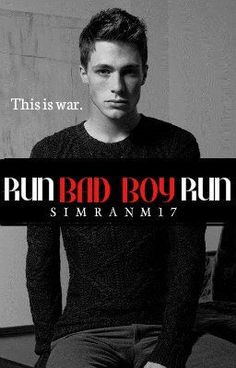 """""""Run Bad Boy Run *Currently Editing/Re-writing* - Run Bad Boy Run"""" by simranm17 - """"High School seniors. Archnemeses.  Ember Chance thought she'd seen the last of her tormentor when he…"""""""