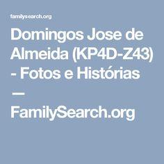 Domingos Jose de Almeida (KP4D-Z43) - Fotos e Histórias — FamilySearch.org