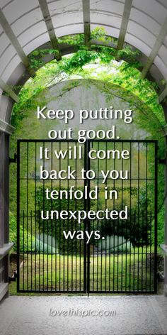 Keep putting out good quotes truth karma wisdom honest pinterest pinterest quotes put out good get it back