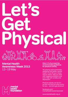 Lets Get Physical Poster From Mental Health Foundation For Awareness Week 2013