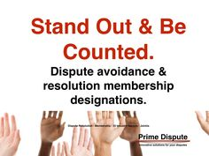 STAND OUT AND BE COUNTED! http://www.primedispute.com #arbitration #mediation #adjudication #disputeboards #industry #dispute #litigation