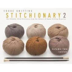 The Vogue Knitting Stitchionary Volume Two: Cables: The Ultimate Stitch Dictionary from the Editors of Vogue Knitting Magazine (Vogue Knitting Stitchionary Series)
