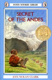 """Secret of the Andes by Ann Nolan Clark
