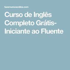 Curso de Inglês Completo Grátis- Iniciante ao Fluente