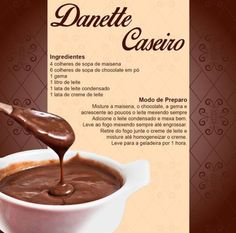 Danette caseiro Delicious Desserts, Dessert Recipes, Yummy Food, Easy Cooking, Cooking Recipes, Salsa Dulce, English Food, Food Illustrations, Chocolate Recipes