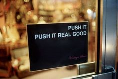 Door sign. Push it. Push it real good.