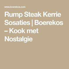 Rump Steak Kerrie Sosaties | Boerekos – Kook met Nostalgie Rump Steak, Dishes, Cooking, Recipes, Food, Nostalgia, Kitchen, Tablewares, Essen