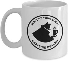 Food Lovers mugs, Support Your Local Caffeine Dealer - White Coffee Mug Porcelain Tea Cup 11 oz - Great Gift Irish Coffee Mugs, White Coffee Mugs, Funny Coffee Mugs, Funny Mugs, Travel Mug Coffee, Quotes Thoughts, Sublimation Mugs, Birthday Gifts For Girlfriend, Caffeine