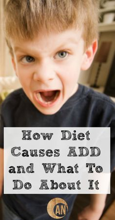How Diet Causes ADD and What To Do About It