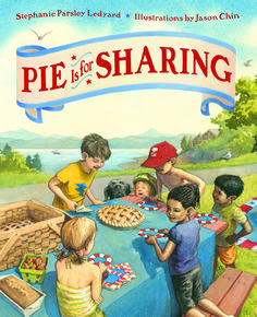 """Pie is for Sharing"", Stephanie Parlsey Ledyard (ill by Jason Chin) 2018  A picnic at the beach, and sharing pie with friends is the best way to celebrate the 4th of July. This lovely picture book nicely blends text and illustrations to convey the importance of sharing."