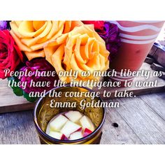 """Inspirational Quotes; Design by Metanoia Design   """"People have only as much liberty as they have the intelligence to want and the courage to take.""""   -Emma Goldman"""