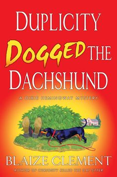 Duplicity Dogged the Dachshund - Book #2 (St. Martins/Minotaur 2007)