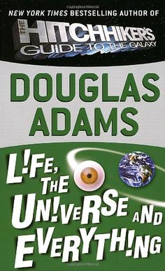 Life, the Universe and Everything (Hitchhiker's Guide to ... https://smile.amazon.com/dp/0345391829/ref=cm_sw_r_pi_dp_x_3r.6xbEWMAJ4Q