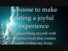 Affirmation: I choose to make eating a joyful experience by nourishing myself with delicious food that creates health within my body.  This affirmation is read verbally once before being sped up and repeated supraliminally two hundred additional times in various formats.  For Best Results: Listen to the recording while saying the affirmations to yourself and visualizing the outcome you desire.  For more information, or to make a request, please visit my blog at ManifestChange.Blogspot.com