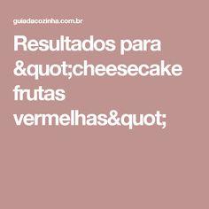 "Resultados para ""cheesecake frutas vermelhas"" Cheesecake, Pull Apart Cheese Bread, Bun Braid, Cooking, Recipes, Meals, Cheesecakes, Cheesecake Pie"