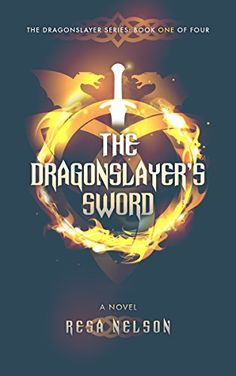 *THE DRAGONSLAYER'S SWORD: The Dragonslayer Series: Book One of Four by [Nelson, Resa]
