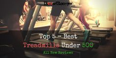 Using one of our best treadmills under 500 in your #fitness program will help you strengthen your leg muscles and experience better #cardiovascular health. Find The best #treadmills on https://boostbodyfit.com/best-treadmills-under-500/