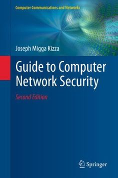 A Guide to computer network security / Joseph Migga Kizza