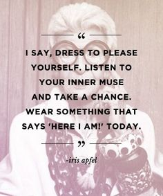 Quotes to build confidence: REPIN these words from Iris Apfel to inspire others!