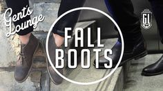 Our Favorite Men's Boots for Fall 2015    Gen't Lounge
