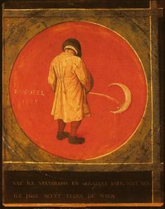 """Pieter Bruegel the Elder, Pissing Against the Moon, 1558.  Musée Mayer van den Bergh, Antwerp / """"Pissing against the moon"""" essentially means wasting one's time in futile activities."""