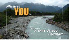Wherever you go, becomes a part of you somehow Travel Quote www.motoquest.com