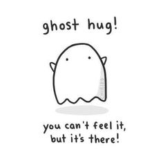 chibird: A friendly ghost hug for you! chibird: A friendly ghost hug for you! The Words, Ghost Hug, Ghost Ghost, Cute Ghost, Cute Puns, Funny Puns, Love You, My Love, Memes Humor