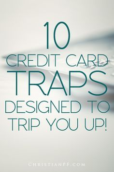 10 credit card traps to watch for  http://seedtime.com/credit-card-traps-just-waiting-to-trip-you-up/