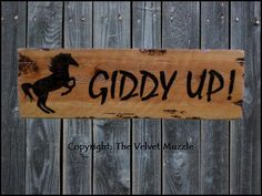 Giddy Up! Barn / Ranch Sign. The Velvet Muzzle - Horse Decor & More! Signs inspired by the horses we love! www.thevelvetmuzzle.com