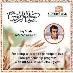 Jay Shah student from Mechanical Department is selected to participate in a Entrepreneurship program with AIESEC in Damietta Egypt.  He will be representing India as well as Silver Oak College of Engineering & Technology in this Project on Entrepreneurship.  #SilverOak #Ahmedabad #Engineering #Technology #Opportunity #Proud #India #Egypt #Congratulations #Entrepreneurship