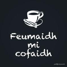 Scottish Gaelic, Scottish Clans, Gaelic Words, Good Morning Quotes, Outlander, Languages, Theater, Entertainment, English