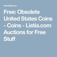 Free: Obsolete United States Coins - Coins - Listia.com Auctions for Free Stuff