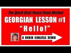 "http://robincarlisle.info/language-training/georgian-language-lesson-1-hello-robin-carlisle-recommends-peace-corps-training/ Georgian Language Lesson 1 ""Hell..."
