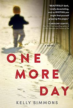 One More Day: A Dark and Captivating Thriller by Kelly Si...