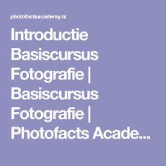 Introductie Basiscursus Fotografie | Basiscursus Fotografie | Photofacts Academy