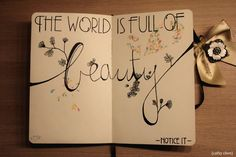 the world is full of beauty...notice it