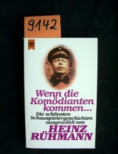 Wenn die Komödianten kommen. Die schönsten Schauspielergeschichten. von Heinz. Rühmann, http://www.amazon.de/dp/3453007174/ref=cm_sw_r_pi_dp_VclZqb07BVBJN