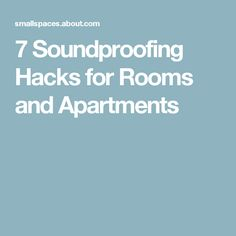 7 Soundproofing Hacks for Rooms and Apartments