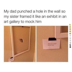 A dad punched a hole in the wall