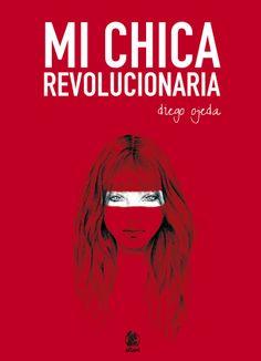 Mi chica revolucionaria. Diego Ojeda. #Inquietudio #Inquietudes