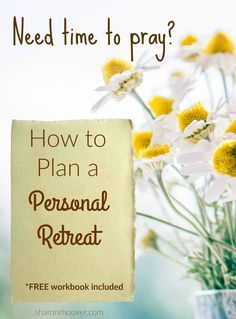 Find the time for prayer with this guide to plan a personal retreat and (free) workbook