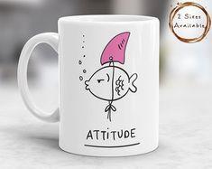 Attitude Coffee Mug Attitude Mug Funny Mug Funny Quote Mug Cute Mugs Gift Mugs Funny Gift Mugs Fish Mug Cute Gifts Cute Gift Mug Coffee Mug Quotes, Unique Coffee Mugs, Funny Coffee Mugs, Coffee Humor, Funny Mugs, Cute Gifts, Funny Gifts, Diy Gifts, Diy Becher