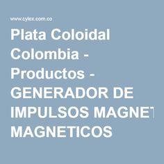 Plata Coloidal Colombia - Productos - GENERADOR DE IMPULSOS MAGNETICOS