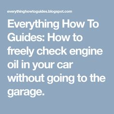 Most of us are found taking our cars in garages for oil check up which is time wasting and costly but in this simple article am going to sho. Garages, Everything, Engineering, Oil, Check, Garage, Technology, Car Garage, Butter