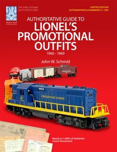 Authoritative Guide to Lionel's Promotional Outfits 1960 – 1969 (Limited Edition Collectible – Autographed and Numbered 1-100) http://www.newlimitededition.com/authoritative-guide-to-lionels-promotional-outfits-1960-1969-limited-edition-collectible-autographed-and-numbered-1-100-2/ This is the  Limited Edition Hard Cover  version of the  Authoritative Guide to Lionel's Promotional Outfits 1960 – 1969.  Each volume is individually autographed by the author and editors and sequentially..